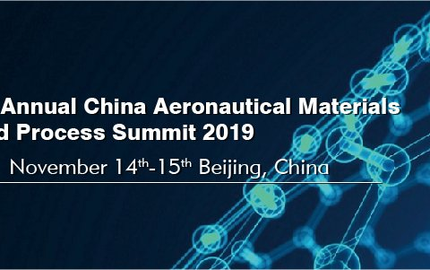 7th Annual China Aeronautical Materials and Process Summit 2019