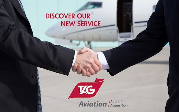 New opportunity for TAG Aviation clients - Aircraft Acquisition Service